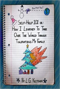 Self-Help 101 or How I Learned to Take Over the World By Tolerating My Family